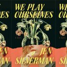 side by side series of the cover of Jen Silverman's We Play Ourselves