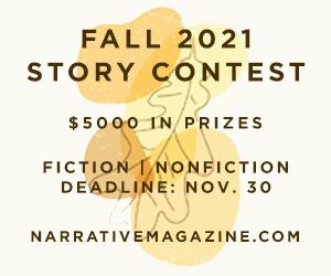 Narrative Magazine Fall 2021 Story Contest Advertisement
